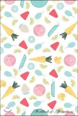 Baby Foods Workbook of Affirmations Baby Foods Workbook of Affirmations: Bullet Journal, Food Diary, Recipe Notebook, Planner, to Do List, Scrapbook,