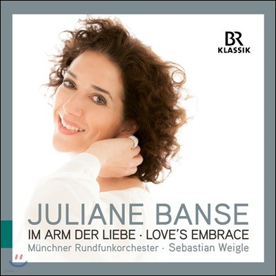 Juliane Banse 사랑의 포옹 (Im Arm Der Liebe [Love's Embrace])