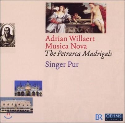 Singer Pur 무지카 노바 - 아드리안 빌레르트의 페트라르카 마드리갈 (Musica Nova - Adrian Willaert: The Petrarca Madrigals)