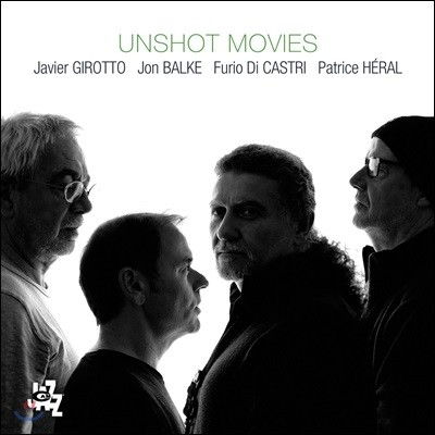Javier Girotto, Jon Balke, Furio Di Castri, Patrice Heral (자비에르 죠토, 욘 발케, 푸리오 디 카스트리, 파트리스 에랄) - Unshot Movies