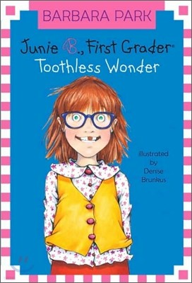 Junie B. Jones 20 : First Grader Toothless Wonder