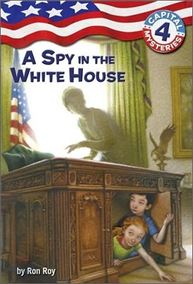 Capital Mysteries #4 : A Spy in the White House
