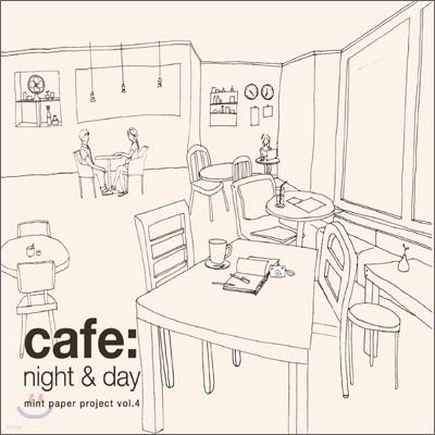 Cafe: Night & Day : 민트페이퍼 (Mint Paper) Project Vol.4