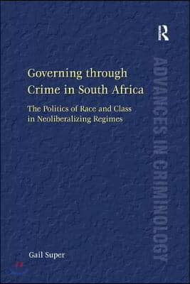 Fractured Freedom: Governing Through Crime in the New South Africa. by Gail Super