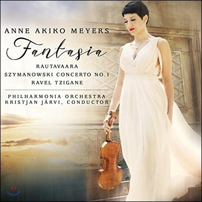 Anne Akiko Meyers 라우타바라: 환상곡 / 라벨: 치간 / 시마노프스키: 바이올린 협주곡 1번 (Rautavaara: Fantasia / Szymanowski: Violin Concerto / Ravel: Tzigane)