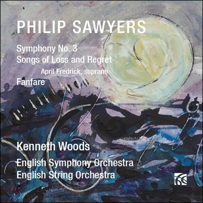 Kenneth Woods 필립 소이어스: 교향곡 3번, 상실과 후회의 노래 & 팡파레 (Philip Sawyers: Symphony No. 3, Songs of Loss and Regret & Fanfare)