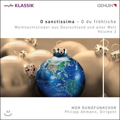 MDR Rundfunkchor 독일과 전 세계의 크리스마스 음악 (O Sanctissima - O Du Frohliche: Christmas Songs from Germany and all over the World, Vol. 2)