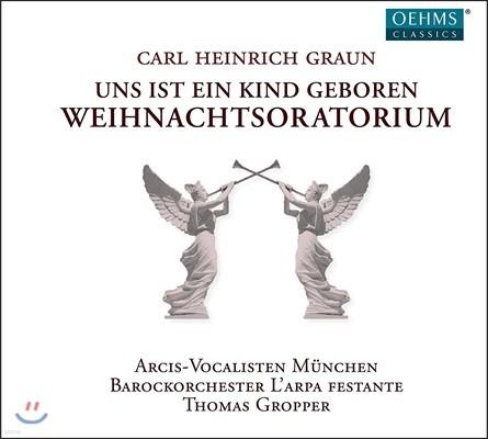 Thomas Gropper 그라운: 크리스마스 오라토리오 (Carl Heinrich Graun: Christmas Oratorio 'Uns ist ein Kind Geboren')