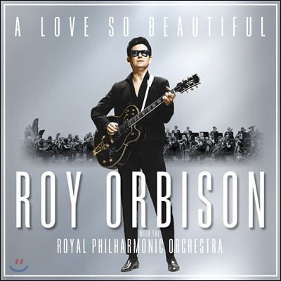 Roy Orbison (로이 오비슨) - A Love So Beautiful: with the Royal Philharmonic Orchestra