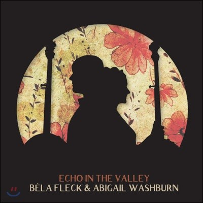 Bela Fleck & Abigail Washburn (벨라 플렉 & 애비게일 워쉬번) - Echo In The Valley [LP]