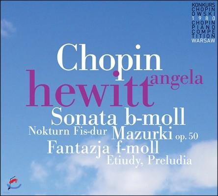 Angela Hewitt 쇼팽: 녹턴, 마주르카, 피아노 소나타, 프렐류드 외 (Chopin: Mazurkas Op.50, Piano Sonata Op.35, Preludes)