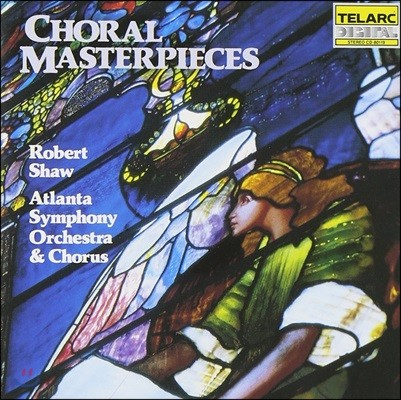 Robert Shaw 합창 명곡집 - 베토벤 / 모차르트 / 바흐 / 베를리오즈 / 멘델스존 / 헨델 (Choral Masterpieces)