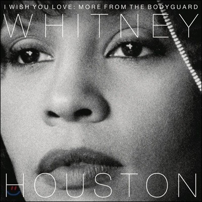 Whitney Houston 보디가드 영화음악 발매 25주년 기념 앨범 (I Wish You Love : More From The Bodyguard OST)