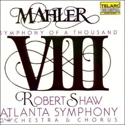 Robert Shaw 말러: 교향곡 8번 '천인 교향곡' (Mahler: Symphony of A Thousand)