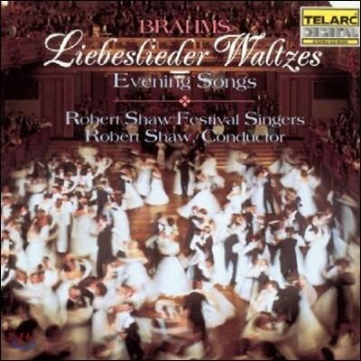 Robert Shaw Festival Singers 브람스: 사랑의 노래 왈츠 (Brahms: Liebeslieder Waltzes - Evening Songs)