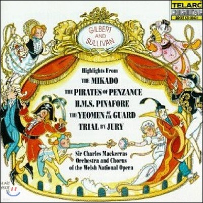 Charles Mackerras 길버트 & 설리반: 하일라이트 모음집 (Gilbert and Sullivan: Highlights - Mikado, H.M.S. Pinafore, Trial by Jury)