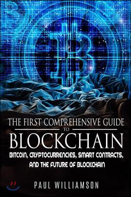 The First Comprehensive Guide to Blockchain