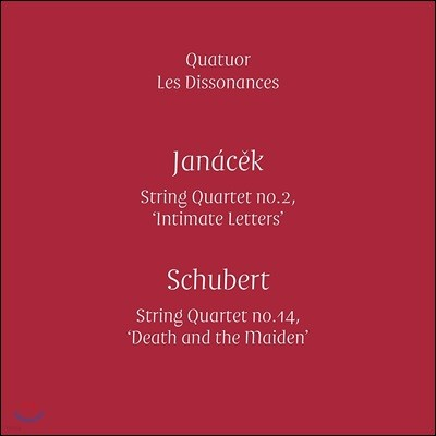 Quatuor Les Dissonances 야나체크: 현악 사중주 2번 '비밀편지' / 슈베르트: 사중주 14번 '죽음과 소녀' (Janacek / Schubert: String Quartets)