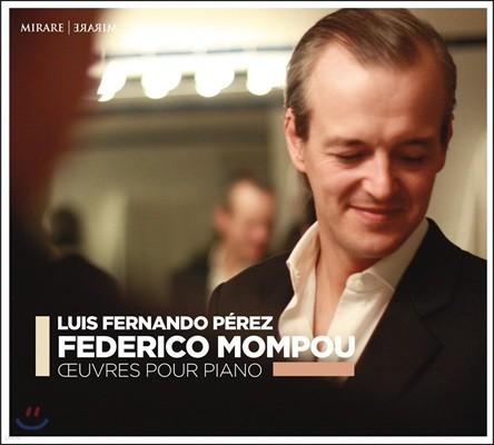 Luis Fernando Perez 몸푸: 피아노 작품집 - 노래와 춤곡, 풍경, 은밀한 음악 외 (Federico Mompou: Piano Works)