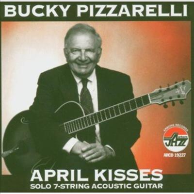 Bucky Pizzarelli - April Kisses