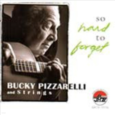 Bucky Pizzarelli - So Hard To Forget