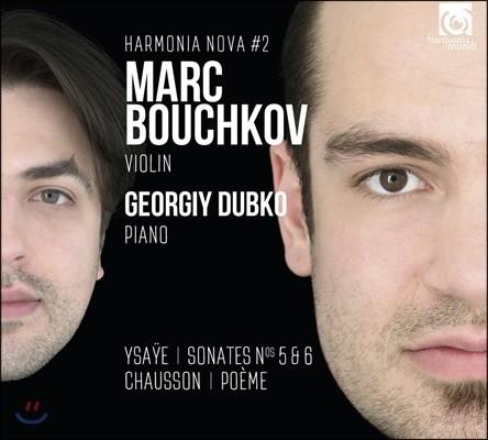 Marc Bouchkov 이자이: 바이올린 소나타 5 & 6번 / 쇼송: 시곡 (Ysaye: Violin Sonatas / Chausson: Poeme)
