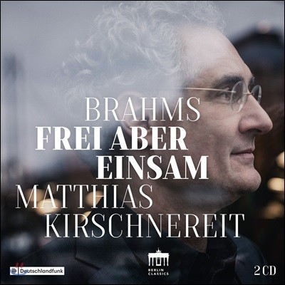 Matthias Kirschnereit 브람스: 피아노 소나타 3번, 피아노 오중주 (Brahms: Frei aber Einsam)