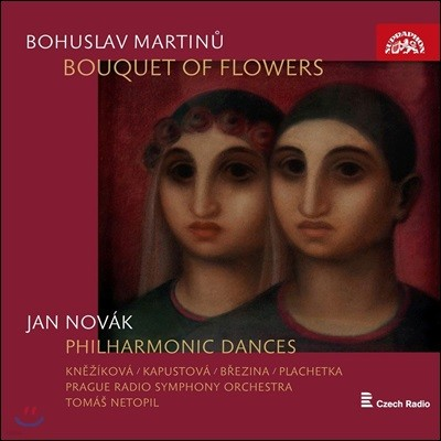 Tomas Netopil 마르티누: 꽃다발 / 노바크: 교향적 춤곡 (Martinu: Bouquet of Flowers / Jan Novak: Philharmonic Dances)