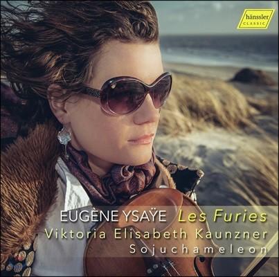 Viktoria Elisabeth Kaunzner 이자이: 무반주 바이올린 소나타집 (Les Furies - Eugene Ysaye: Six Sonatas for Violin Solo)