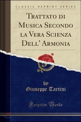 Trattato Di Musica Secondo La Vera Scienza Dell' Armonia (Classic Reprint)