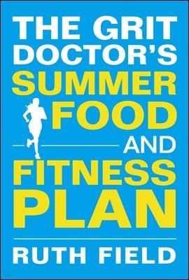The Grit Doctor's Summer Food and Fitness Plan