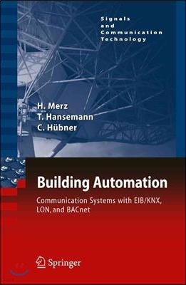 Building Automation: Communication Systems with Eib/Knx, Lon and Bacnet