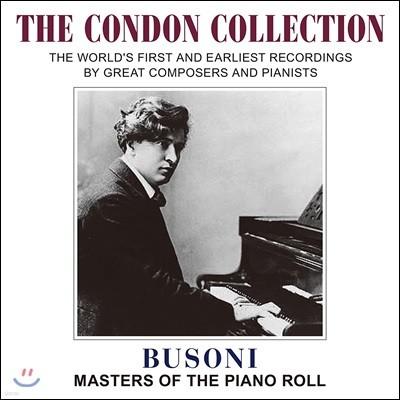 Ferruccio Busoni 페루치오 부조니 - 마스터스 오브 더 피아노 롤 (The Condon Collection - Masters of the Piano Roll)