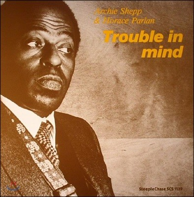 Archie Shepp & Horace Parlan - Trouble In Mind (아치 셰프 & 호레이스 팔란 듀오) [LP]