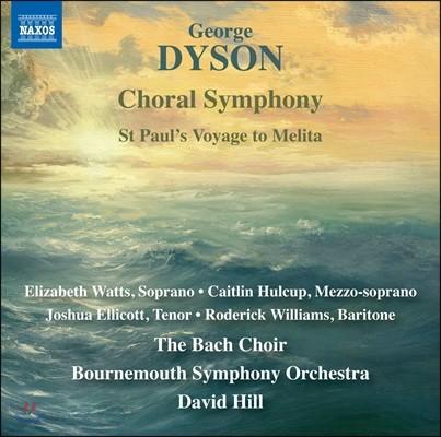 David Hill / Bach Choir 조지 다이슨: 합창 교향곡, 사도 바울의 멜리데 항해 (George Dyson: Choral Symphony, St. Paul's Voyage to Melita)