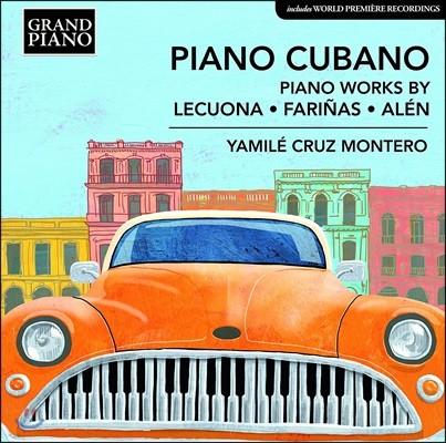Yamile Cruz Montero 쿠바의 피아노 음악 - 레쿠오나 / 파리냐스 / 알렌 (Piano Cubano - Piano Works By Lecuona / Farinas / Alen)