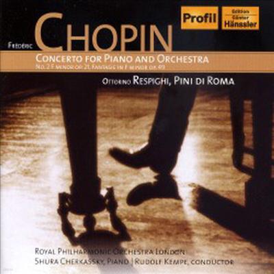 쇼팽 : 피아노 협주곡 2번, 환상곡, 레스피기 : 로마의 소나무 (Chopin : Piano Concerto No.2 Op.21, Fantasie Op.49, Respighi : Pini Di Roma) - Shura Cherkassky