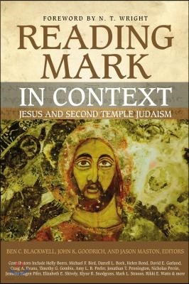Reading Mark in Context: Jesus and Second Temple Judaism
