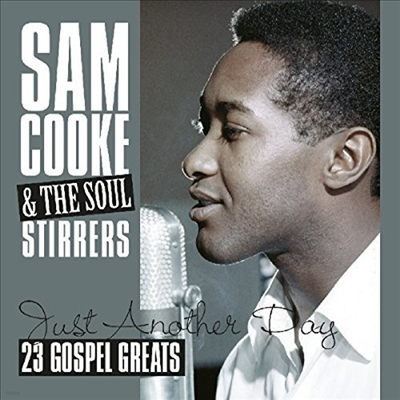 Sam Cooke & The Soul Stirrers - Just Another Day: 23 Gospel Greats (CD)