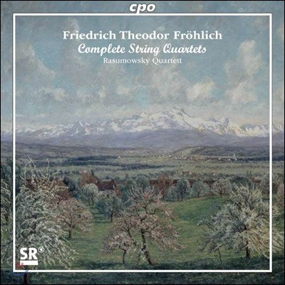 Rasumowsky Quartett 프뢰흘리히: 현악 사중주 전곡집 (Friedrich Theodor Frohlich: Complete String Quartets)