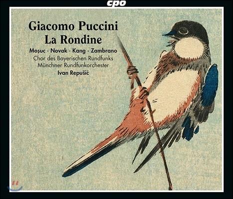 Elena Mosuc / Ivan Repusic 푸치니: 오페라 '제비' (Puccini: La Rondine)