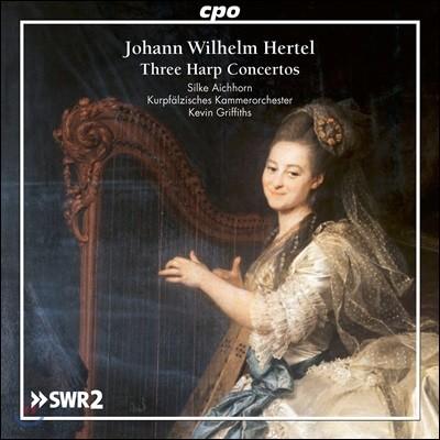 Silke Aichhorn 헤르텔: 하프 협주곡집 (Johann Wilhelm Hertel: Three Harp Concertos)