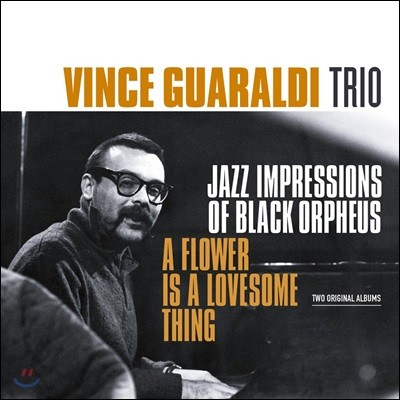 Vince Guaraldi Trio (빈스 과랄디 트리오) - Flower Is A Lovesome Thing / Jazz Impressions of Black Orpheus [2 LP]