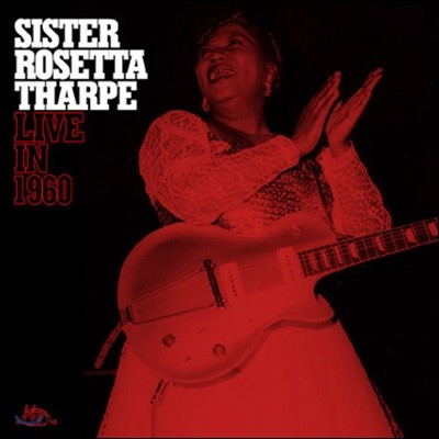 Sister Rosetta Tharpe (시스터 로제타 사프) - Live In 1960 [LP]