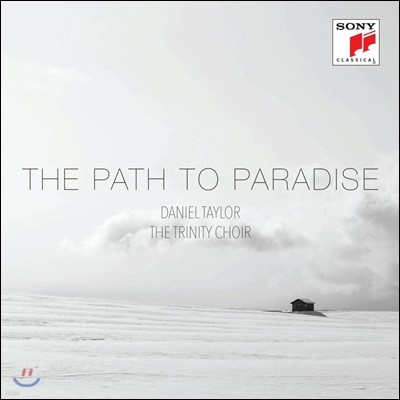 Daniel Taylor / The Trinity Choir 천국으로 가는 길 - 성가곡 합창집 (The Path to Paradise)