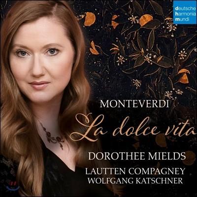 Dorothee Mields 라 돌체 비타 - 몬테베르디: 아리아와 마드리갈 (La Dolce Vita - Monteverdi: Arias, Madrigals & Concertos)