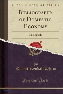 Bibliography of Domestic Economy: In English (Classic Reprint)