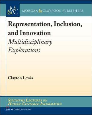 Representation, Inclusion, and Innovation: Multidisciplinary Explorations