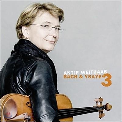 Antje Weithaas 바흐 & 이자이: 무반주 바이올린 소나타 3집 (J.S. Bach & Ysaye: Violin Sonatas)