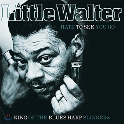 Little Walter (리틀 월터) - Hate To See You Go: King Of The Blues Harp Slingers [LP]